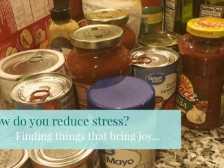 How do you reduce stress? Finding things that bring joy...